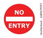No Entry  Round Red Warning Sign