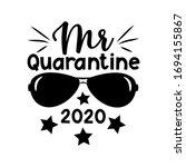 mr quarantine 2020  funny text... | Shutterstock .eps vector #1694155867