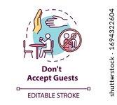 Don\'t Accept Guests Concept...