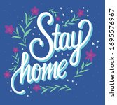 stay home hand lettering with... | Shutterstock .eps vector #1695576967