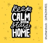 keep calm and stay home.... | Shutterstock .eps vector #1696244401