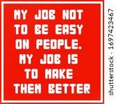 inspirational quotes. my job...   Shutterstock . vector #1697423467