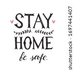stay home be safe hand drawn... | Shutterstock .eps vector #1697441407
