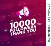 megaphone with 10 000 followers ...   Shutterstock .eps vector #1697954224