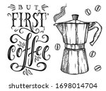 but first  coffee. hand drawn... | Shutterstock .eps vector #1698014704