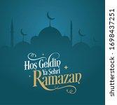 hosgeldin ya sehri ramazan.... | Shutterstock .eps vector #1698437251
