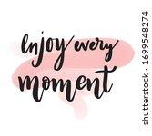 Enjoy Every Moment   Motivation ...