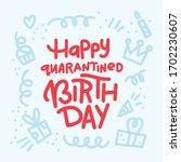 happy quarantined birthday.... | Shutterstock .eps vector #1702230607