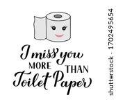 I Miss You More Than Toilet...