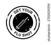 get your flu shot vaccine sign...   Shutterstock .eps vector #1703329354