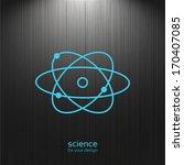 science  atom icon on a dark... | Shutterstock .eps vector #170407085