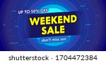 weekend sale advertising banner ... | Shutterstock .eps vector #1704472384