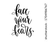 face your fears   hand... | Shutterstock . vector #1704986767