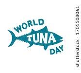 world tuna day vector... | Shutterstock .eps vector #1705503061