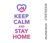 keep calm and stay at home  ... | Shutterstock .eps vector #1705702534