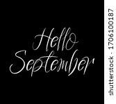 hello september brush paint... | Shutterstock .eps vector #1706100187