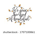 Be Your Own Kind Of Beautiful ...