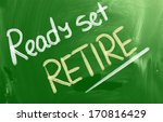 ready set retire concept | Shutterstock . vector #170816429