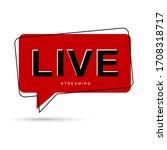 live streaming bubble bubble... | Shutterstock .eps vector #1708318717