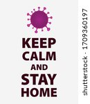 keep calm and stay home   covid ... | Shutterstock .eps vector #1709360197