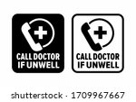 """call doctor if unwell"" 27 7... 