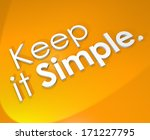 keep it simple easy life... | Shutterstock . vector #171227795