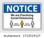 Notice We Are Practicing Social ...