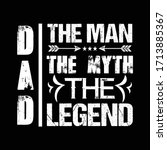dad the man the myth the legend ... | Shutterstock .eps vector #1713885367
