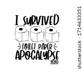 I Survived Toilet Paper...