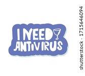 lettering  i need my antivirus. ... | Shutterstock .eps vector #1715646094