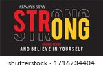 always stay strong typography...   Shutterstock .eps vector #1716734404