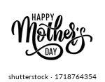 happy mother's day calligraphy. ... | Shutterstock .eps vector #1718764354