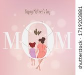 Happy Mother's Day. The Love Of ...