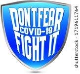 don't fear covid 19 fight it... | Shutterstock .eps vector #1719611764