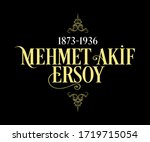 Mehmet Akif Ersoy (1873-1936) Turkish poet, author, academic and member of parliament