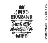 my wife has an awesome husband. ... | Shutterstock .eps vector #1721815147