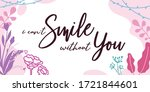 love quotes can't smile without ... | Shutterstock .eps vector #1721844601