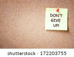 The Phrase Dont Give Up Writte...