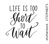 life is too short to wait  ...   Shutterstock .eps vector #1722948271