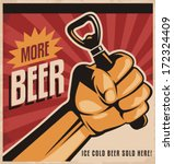 More beer, retro vector design concept. Ice cold beer sold here vintage poster template on old paper texture. Creative unique beer promotional banner with revolution fist holding bottle opener.