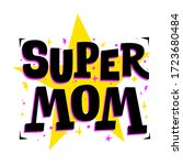 super mom. cute print for... | Shutterstock .eps vector #1723680484