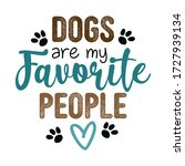 dogs are my favorite people  ... | Shutterstock .eps vector #1727939134