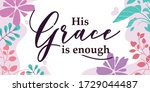 faith and love quotes his grace ... | Shutterstock .eps vector #1729044487
