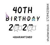 my 40th birthday 2020 happy... | Shutterstock .eps vector #1729425844
