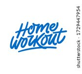 home workout. hand lettering.... | Shutterstock .eps vector #1729447954
