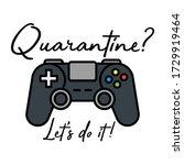 quarantine gaming let's do it...   Shutterstock .eps vector #1729919464