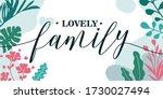 lovely quotes lovely family... | Shutterstock .eps vector #1730027494