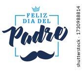 feliz dia del padre spanish... | Shutterstock .eps vector #1730988814