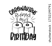 coronavirus ruined my birthday  ... | Shutterstock .eps vector #1732199791