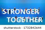we are stronger together slogan ... | Shutterstock .eps vector #1732842644